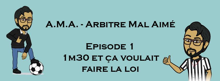 A.M.A. Episode 1 - 1m30 et ça voulait faire la loi